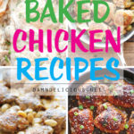 10 Quick and Easy Baked Chicken Recipes