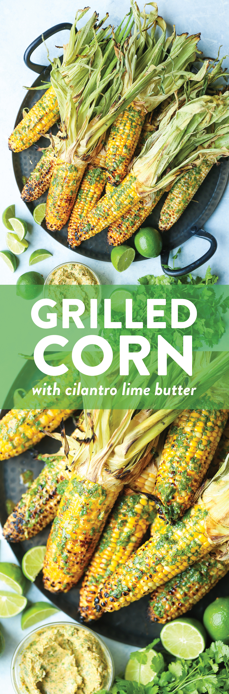 Grilled Corn with Cilantro Lime Butter - A SUMMER STAPLE! Butter, cilantro, garlic, lime, chili powder, and paprika. Option to grill or roast corn. SO GOOD!